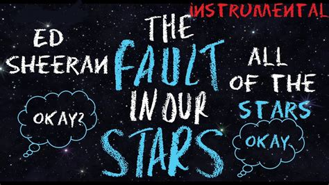 Ed Sheeran - All Of The Stars Instrumental w/ Lyrics [HD] (from The Fault In Our Stars) - YouTube