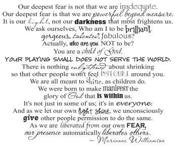 our deepest fear is not that we are inadequate marianne